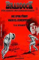 U. H. Wilken: BRADDOCK #11:Die Spur führt nach El Cementerio