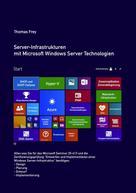 Thomas Frey: Server-Infrastrukturen mit Microsoft Windows Server Technologien ★