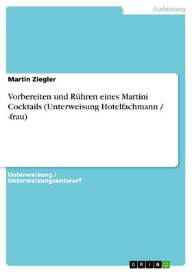 Vorbereiten und Rühren eines Martini Cocktails (Unterweisung Hotelfachmann / -frau)