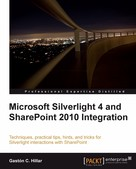 Gaston C. Hillar: Microsoft Silverlight 4 and SharePoint 2010 Integration