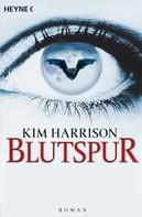 Kim Harrison: Blutspur ★★★★