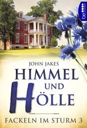 Himmel und Hölle - Fackeln im Sturm 3 .