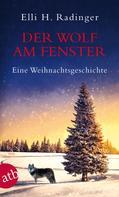 Elli H. Radinger: Der Wolf am Fenster ★★★★★