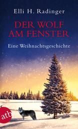 Der Wolf am Fenster - Eine Weihnachtsgeschichte