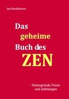 Jan Hendriksson: Das geheime Buch des ZEN ★★★★