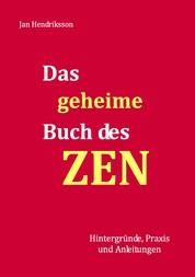 Das geheime Buch des ZEN - Hintergründe, Praxis und Anleitungen