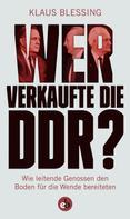 Klaus Blessing: Wer verkaufte die DDR? ★★