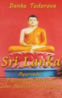 Danka Todorova: Sri Lanka, Ayurveda, Palmblattbibliothek oder Notizen unterwegs
