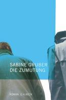 Sabine Gruber: Die Zumutung