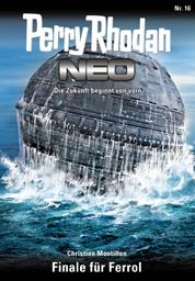Perry Rhodan Neo 16: Finale für Ferrol - Staffel: Expedition Wega 8 von 8
