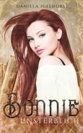 Daniela Igelhorst: Bonnie : Unsterblich - Band 1 der Unsterblichkeitsserie ★★★★★