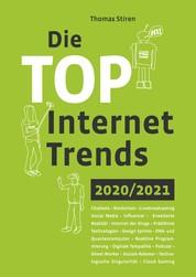 Die Top Internet Trends 2020/2021 - Chatbots - Blockchain - Livebroadcasting - Social Media - Influencer - Erweiterte Realität - Internet der Dinge - Prädiktive Technologien - Design Sprints - DNA- und Quantencomputer - Reaktive Programmierung - Digitale Telepathie - Podcast - Ghost Worker - Soziale Roboter - Technologische Singularität - Cloud Gaming - JOMO - Digital Twin