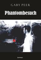 Gaby Peer: Phantombesuch