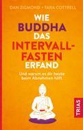 Dan Zigmond: Wie Buddha das Intervallfasten erfand ★★★★★