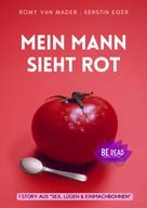 Romy van Mader: Mein Mann sieht rot