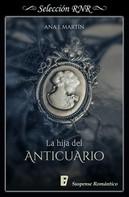 Ana I. Martín: La hija del anticuario