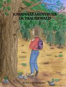 Berta Barinski: Johannas Abenteuer im Trauerwald