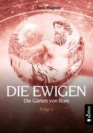 Chriz Wagner: DIE EWIGEN. Die Gärten von Rom ★★★
