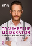 Ernst-Marcus Thomas: Traumberuf Moderator ★★