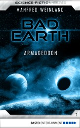 Bad Earth 1 - Science-Fiction-Serie - Armageddon