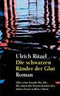 Ulrich Ritzel: Die schwarzen Ränder der Glut ★★★★