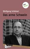 Wolfgang Schoemel: Das arme Schwein - Literatur-Quickie