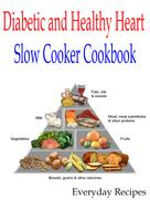 Everyday Recipes: Diabetic and Healthy Heart Slow Cooker Cookbook