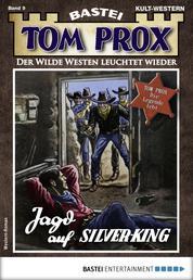 Tom Prox 9 - Western - Jagd auf Silver-King