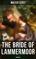 Sir Walter Scott: The Bride of Lammermoor (Unabridged)