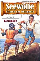 Seewölfe - Piraten der Weltmeere 7 - Küstenhaie