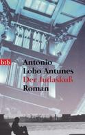 António Lobo Antunes: Der Judaskuß