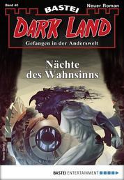 Dark Land 40 - Horror-Serie - Nächte des Wahnsinns