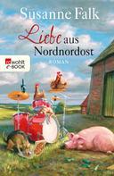Susanne Falk: Liebe aus Nordnordost ★★★★