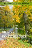 Suzanne Hadfield Semsch: Turn on No-Bridge Road