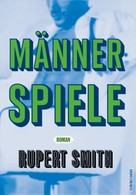 Rupert Smith: Männerspiele ★★★★