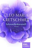 Cleo Maria Kretschmer: Sehnsuchtskarussell ★★
