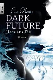 Dark Future: Herz aus Eis - Roman