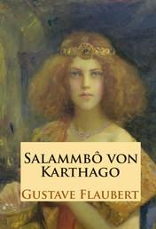 Salammbô - von Karthago - historischer Roman