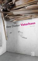 Bea Dieker: Vaterhaus