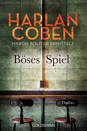 Böses Spiel - Myron Bolitar ermittelt - Myron-Bolitar-Reihe 6 - Thriller