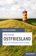 Silke Arends: Ostfriesland und die Ostfriesischen Inseln ★★★★
