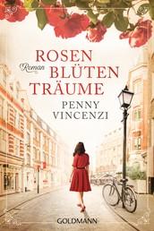 Rosenblütenträume - Roman
