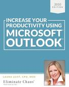 Laura Leist: Increase Your Productivity Using Microsoft Outlook 2010 ★★★★