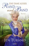 Jen Turano: Eine Dame außer Rand und Band ★★★★