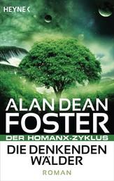Die denkenden Wälder - Der Homanx-Zyklus - Roman