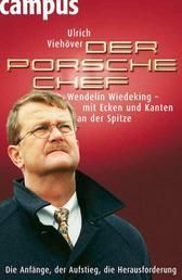 Der Porsche-Chef - Wendelin Wiedeking - mit Ecken und Kanten an der Spitze