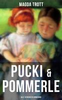 Magda Trott: PUCKI & POMMERLE: Alle 18 Bücher in einem Band