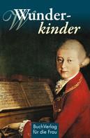 Hagen Kunze: Wunderkinder