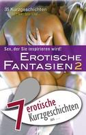 """Annett Bedford: 7 erotische Kurzgeschichten aus: """"Erotische Fantasien 2"""" ★★★"""