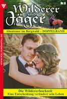 Anne Altenried: Wilderer und Jäger 6 – Heimatroman ★★★★★